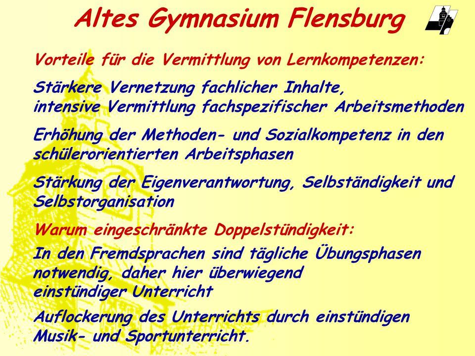 Altes Gymnasium Flensburg In den Fremdsprachen sind tägliche Übungsphasen notwendig, daher hier überwiegend einstündiger Unterricht Auflockerung des U