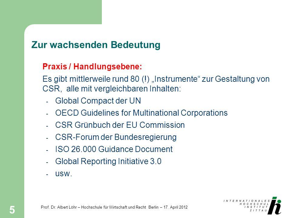 Prof. Dr. Albert Löhr – Hochschule für Wirtschaft und Recht Berlin – 17. April 2012 5 Zur wachsenden Bedeutung Praxis / Handlungsebene: Es gibt mittle