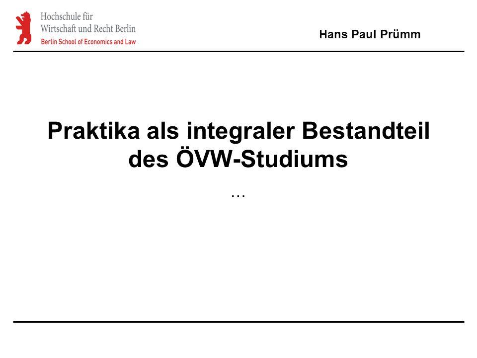 Praktika als integraler Bestandteil des ÖVW-Studiums … Hans Paul Prümm