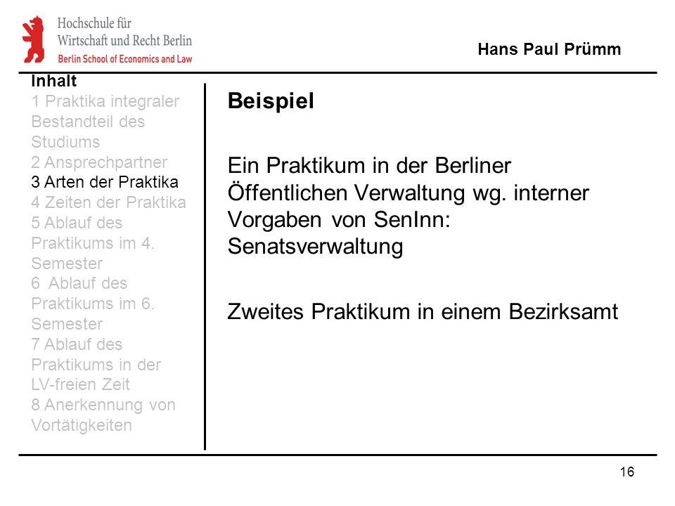 16 Beispiel Ein Praktikum in der Berliner Öffentlichen Verwaltung wg. interner Vorgaben von SenInn: Senatsverwaltung Zweites Praktikum in einem Bezirk