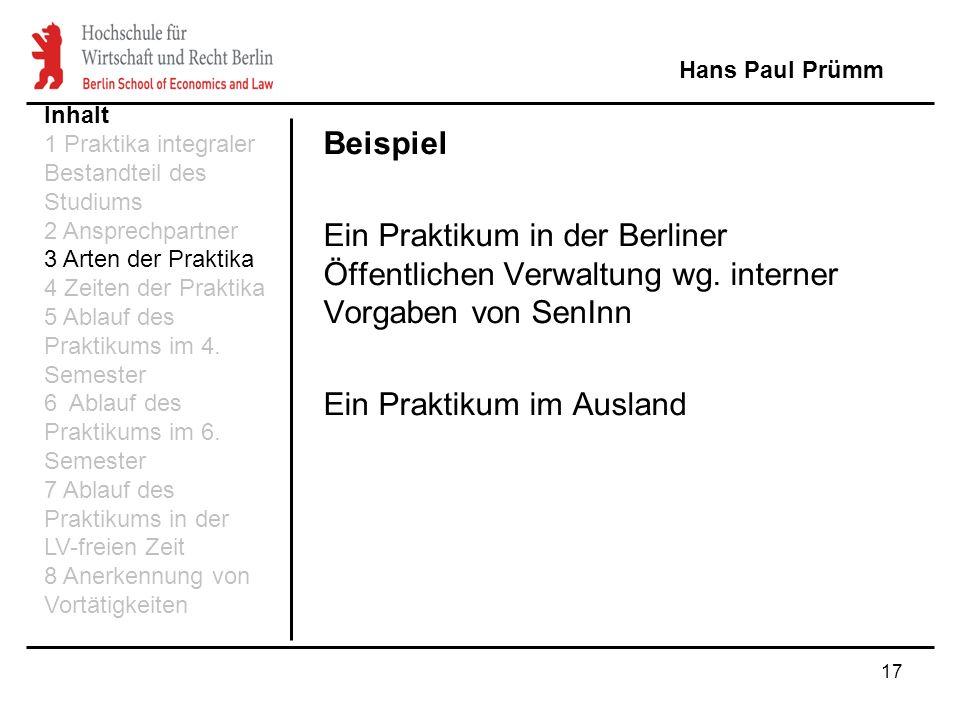 17 Beispiel Ein Praktikum in der Berliner Öffentlichen Verwaltung wg. interner Vorgaben von SenInn Ein Praktikum im Ausland Hans Paul Prümm Inhalt 1 P