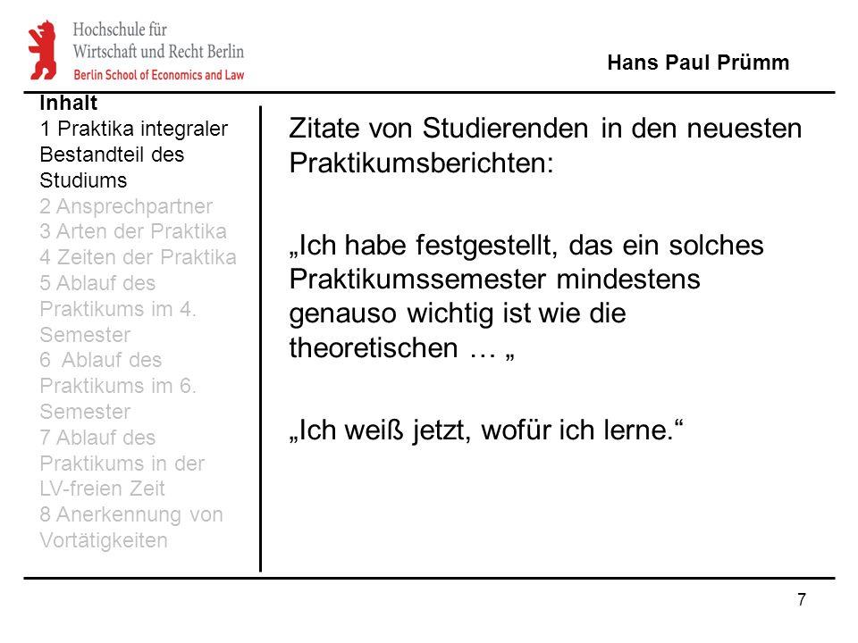 18 Hans Paul Prümm Inhalt 1 Praktika integraler Bestandteil des Studiums 2 Ansprechpartner 3 Arten der Praktika 4 Zeiten der Praktika 5 Ablauf des Praktikums im 4.