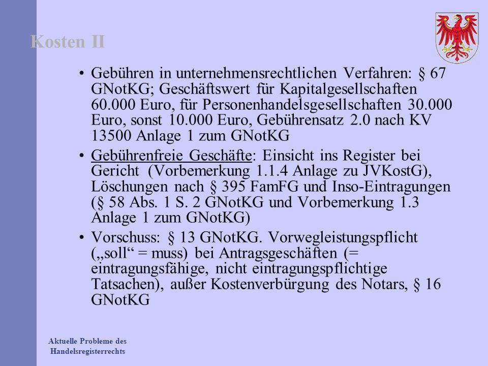 Aktuelle Probleme des Handelsregisterrechts Kosten II Gebühren in unternehmensrechtlichen Verfahren: § 67 GNotKG; Geschäftswert für Kapitalgesellschaf