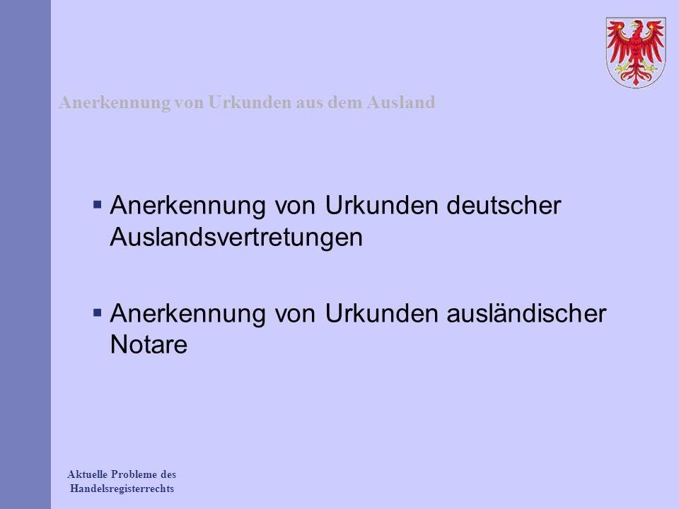 Anerkennung von Urkunden aus dem Ausland Anerkennung von Urkunden deutscher Auslandsvertretungen Anerkennung von Urkunden ausländischer Notare