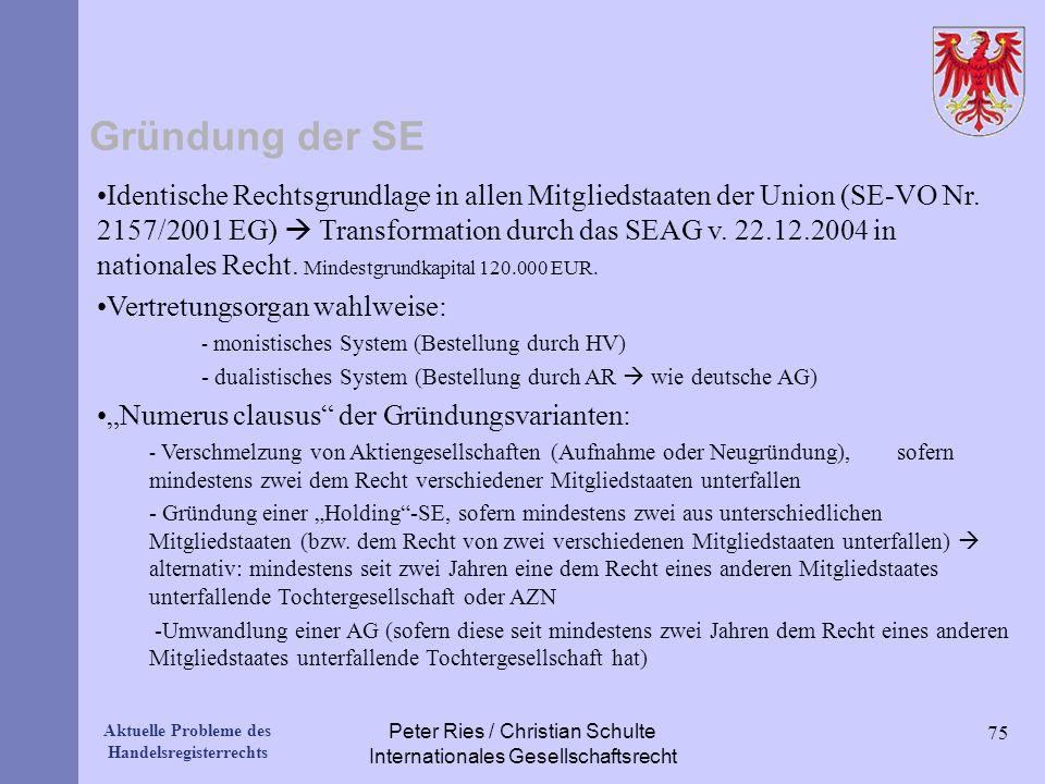 Aktuelle Probleme des Handelsregisterrechts Gründung der SE 75 Peter Ries / Christian Schulte Internationales Gesellschaftsrecht Identische Rechtsgrun