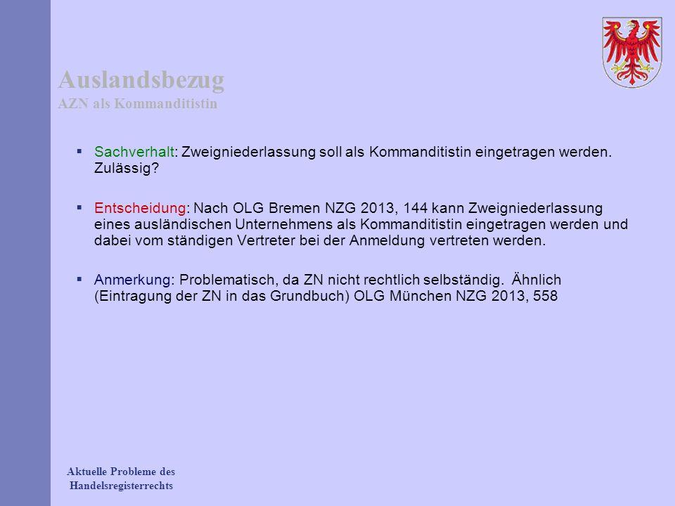 Aktuelle Probleme des Handelsregisterrechts Auslandsbezug AZN als Kommanditistin Sachverhalt: Zweigniederlassung soll als Kommanditistin eingetragen w