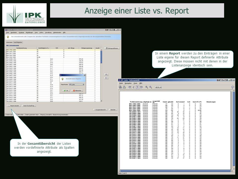 Anzeige einer Liste vs. Report In der Gesamtübersicht der Listen werden vordefinierte Attribute als Spalten angezeigt. In einem Report werden zu den E