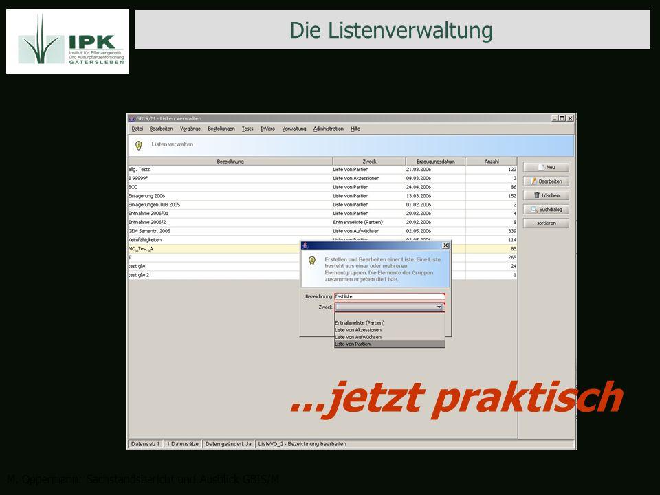 Die Listenverwaltung M. Oppermann: Sachstandsbericht und Ausblick GBIS/M...jetzt praktisch