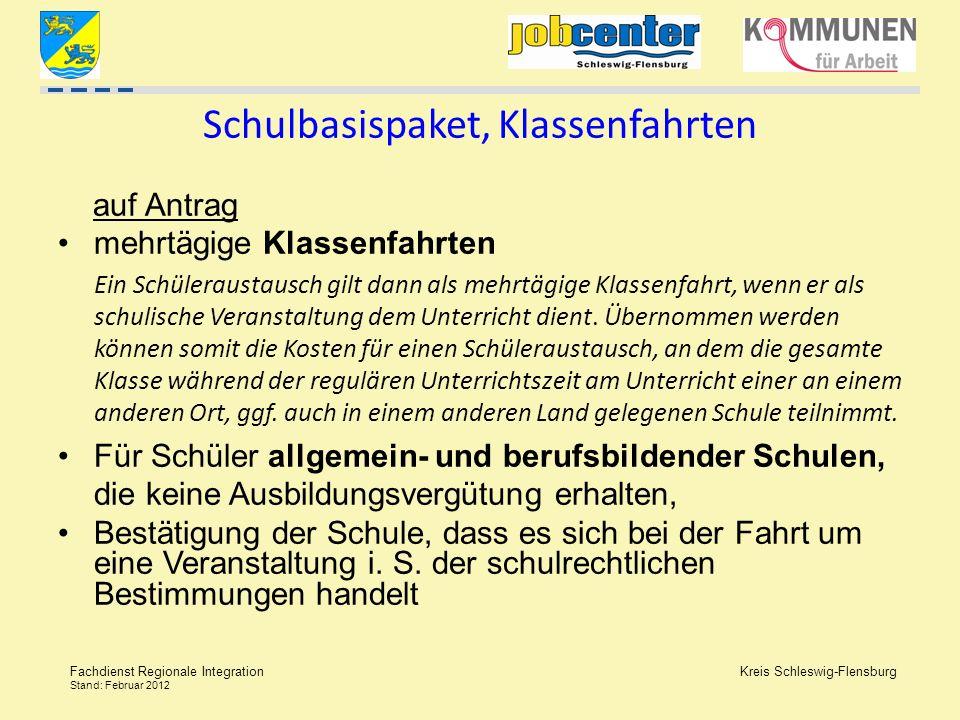 Kreis Schleswig-Flensburg Fachdienst Regionale Integration Stand: Februar 2012 Schulbasispaket, Klassenfahrten auf Antrag mehrtägige Klassenfahrten Ei