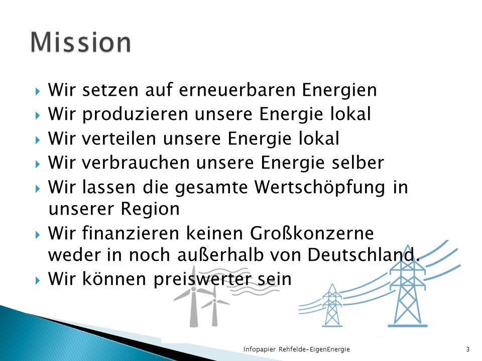 Wir setzen auf erneuerbaren Energien Wir produzieren unsere Energie lokal Wir verteilen unsere Energie lokal Wir verbrauchen unsere Energie selber Wir lassen die gesamte Wertschöpfung in unserer Region Wir finanzieren keinen Großkonzerne weder in noch außerhalb von Deutschland.