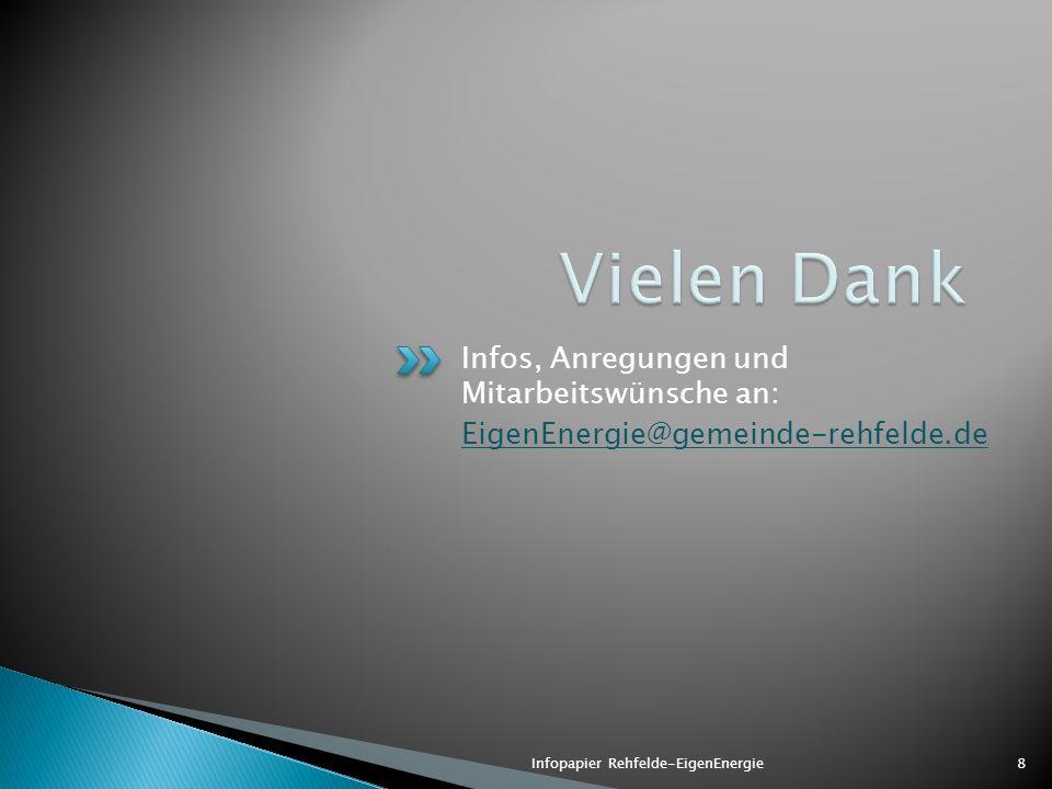 Infos, Anregungen und Mitarbeitswünsche an: EigenEnergie@gemeinde-rehfelde.de 8Infopapier Rehfelde-EigenEnergie
