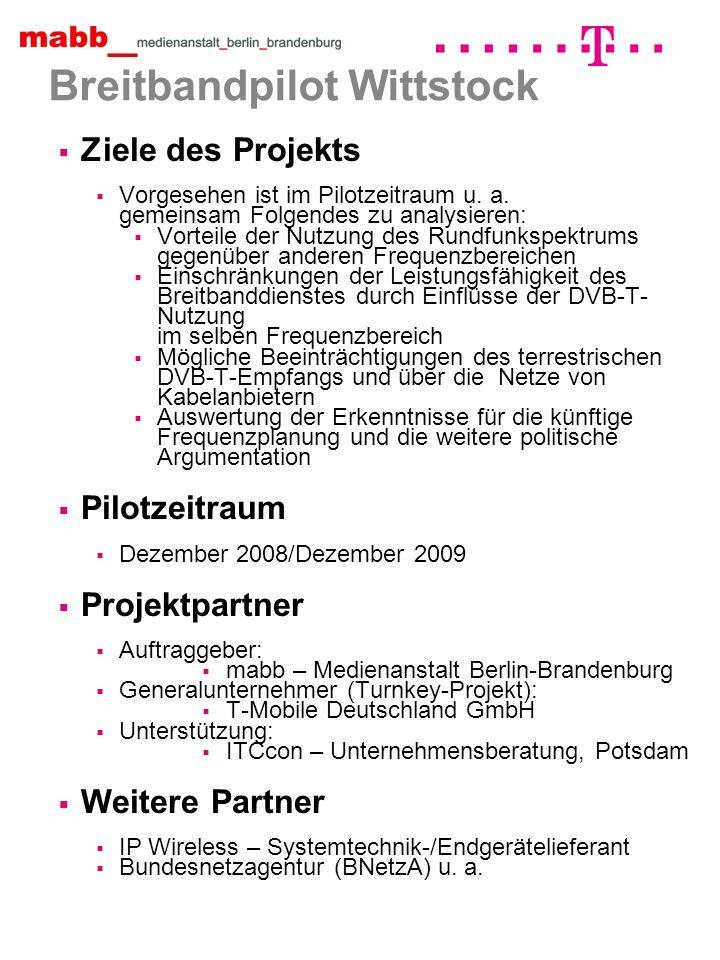 Breitbandpilot Wittstock Ziele des Projekts Vorgesehen ist im Pilotzeitraum u.