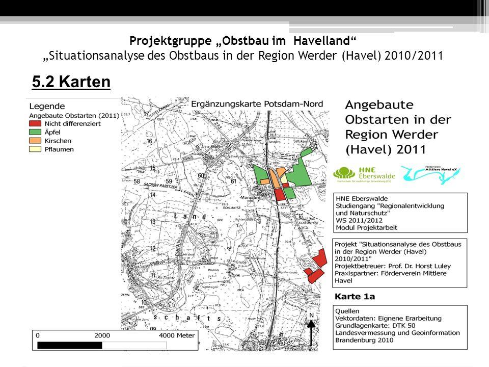 Projektgruppe Obstbau im Havelland Situationsanalyse des Obstbaus in der Region Werder (Havel) 2010/2011 5.2 Karten