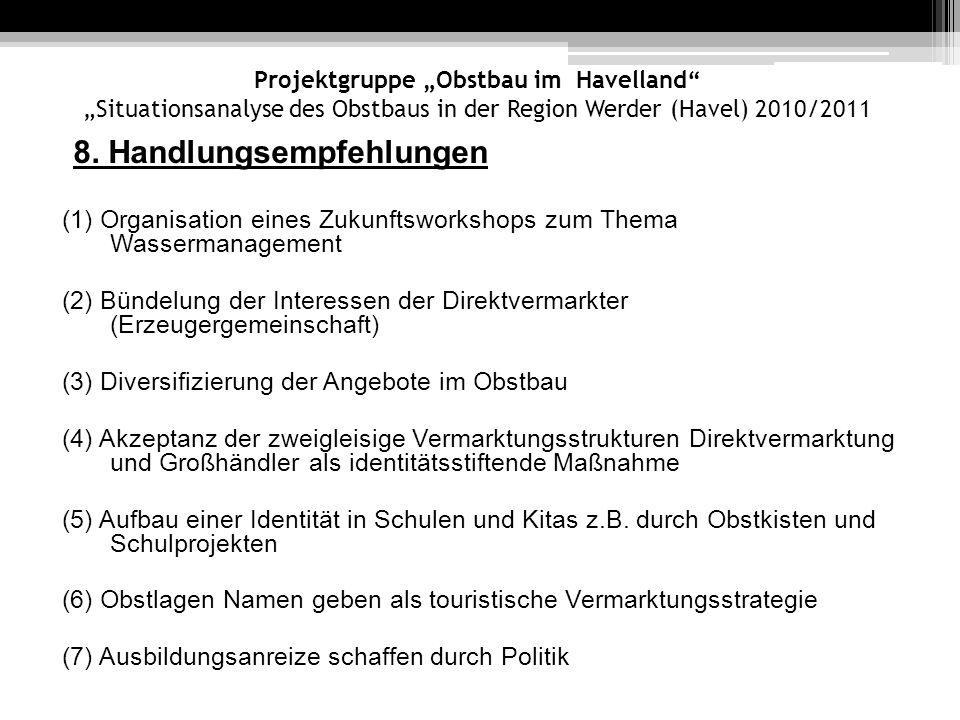 Projektgruppe Obstbau im Havelland Situationsanalyse des Obstbaus in der Region Werder (Havel) 2010/2011 8. Handlungsempfehlungen (1) Organisation ein