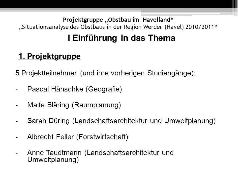 I Einführung in das Thema 1. Projektgruppe 5 Projektteilnehmer (und ihre vorherigen Studiengänge): - Pascal Hänschke (Geografie) - Malte Bläring (Raum