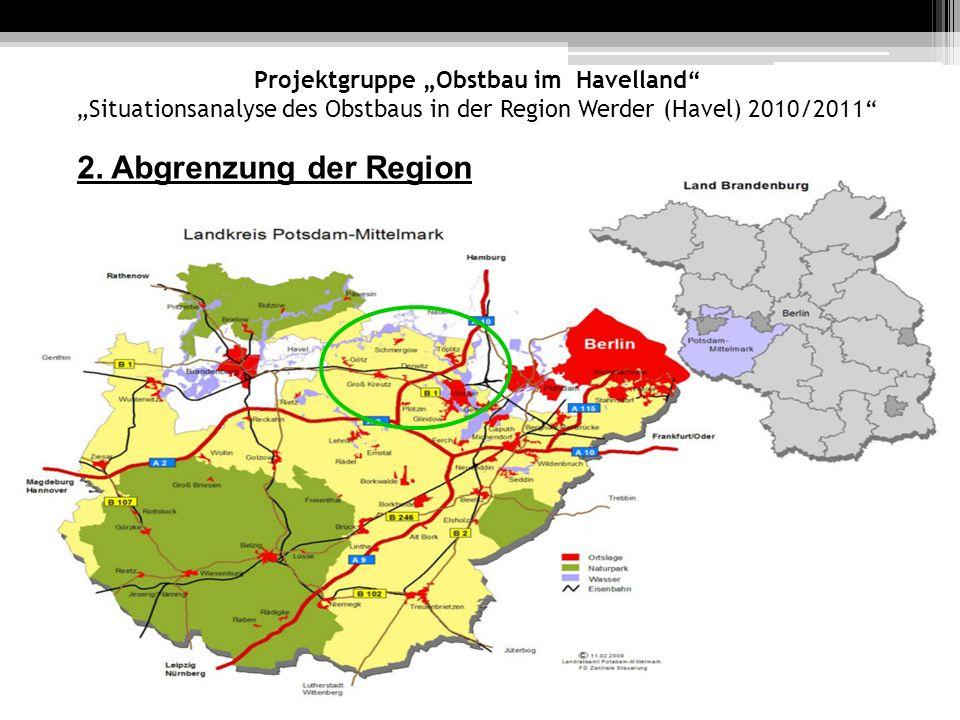 Projektgruppe Obstbau im Havelland Situationsanalyse des Obstbaus in der Region Werder (Havel) 2010/2011 2. Abgrenzung der Region