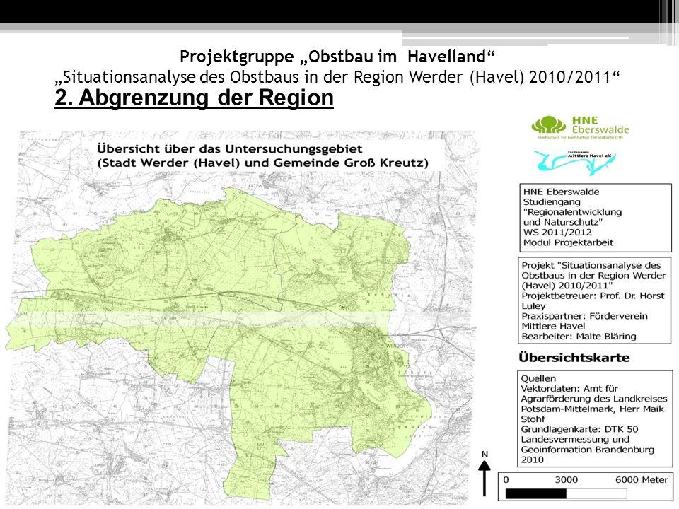 Projektgruppe Obstbau im Havelland Situationsanalyse des Obstbaus in der Region Werder (Havel) 2010/2011 8.
