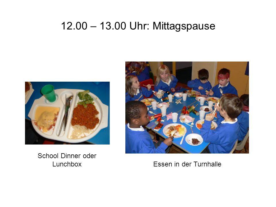 12.00 – 13.00 Uhr: Mittagspause School Dinner oder Lunchbox Essen in der Turnhalle