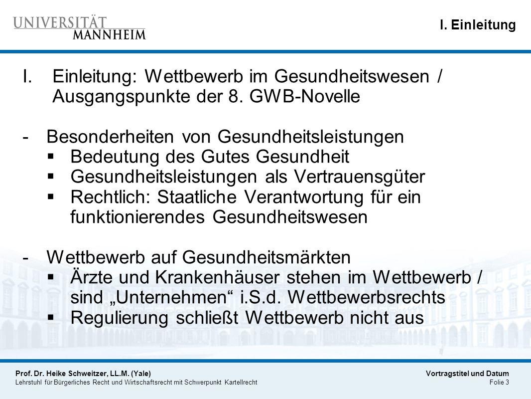 Prof. Dr. Heike Schweitzer, LL.M. (Yale) Lehrstuhl für Bürgerliches Recht und Wirtschaftsrecht mit Schwerpunkt Kartellrecht Vortragstitel und Datum Fo