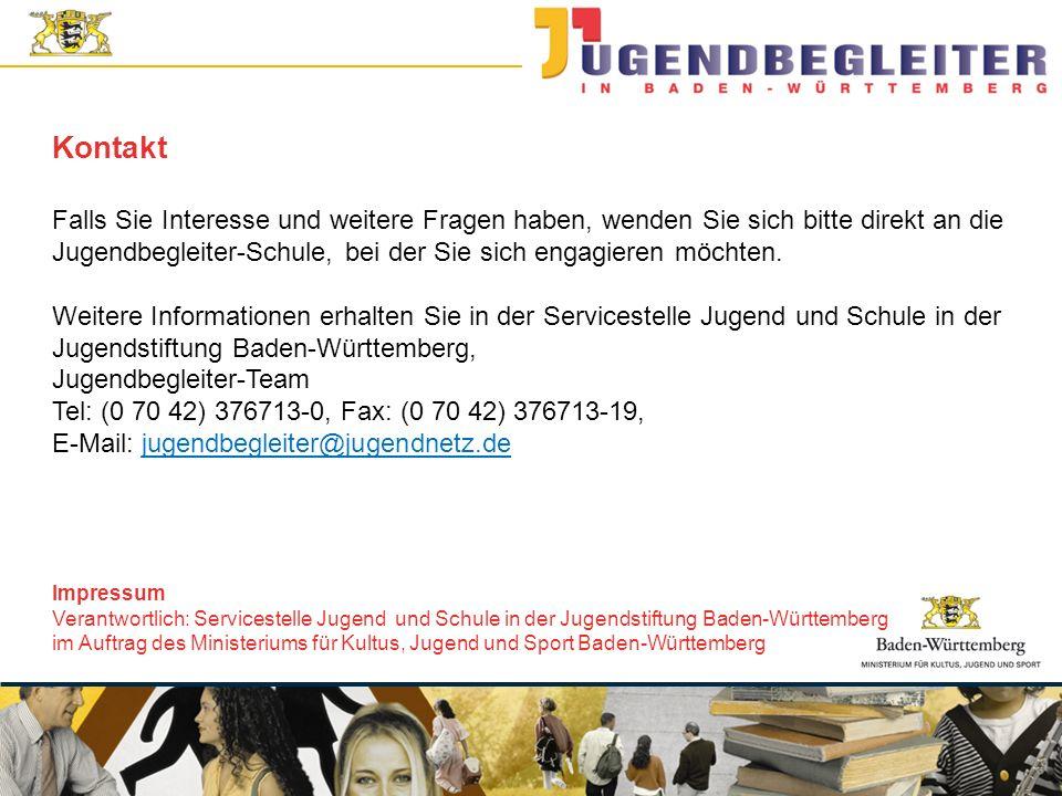 © Jugendstiftung Baden-Württemberg Wolfgang Antes Falls Sie Interesse und weitere Fragen haben, wenden Sie sich bitte direkt an die Jugendbegleiter-Schule, bei der Sie sich engagieren möchten.
