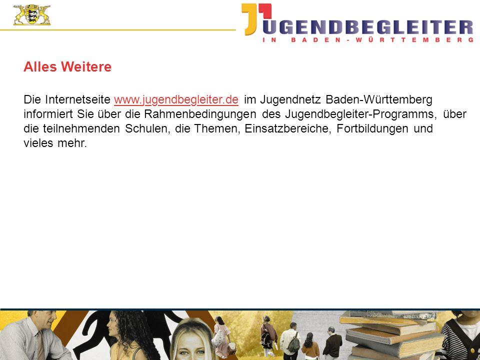 © Jugendstiftung Baden-Württemberg Wolfgang Antes Alles Weitere Die Internetseite www.jugendbegleiter.de im Jugendnetz Baden-Württemberg informiert Sie über die Rahmenbedingungen des Jugendbegleiter-Programms, über die teilnehmenden Schulen, die Themen, Einsatzbereiche, Fortbildungen und vieles mehr.
