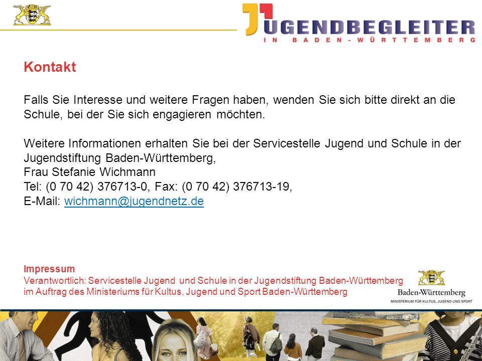 © Jugendstiftung Baden-Württemberg Wolfgang Antes Falls Sie Interesse und weitere Fragen haben, wenden Sie sich bitte direkt an die Schule, bei der Si