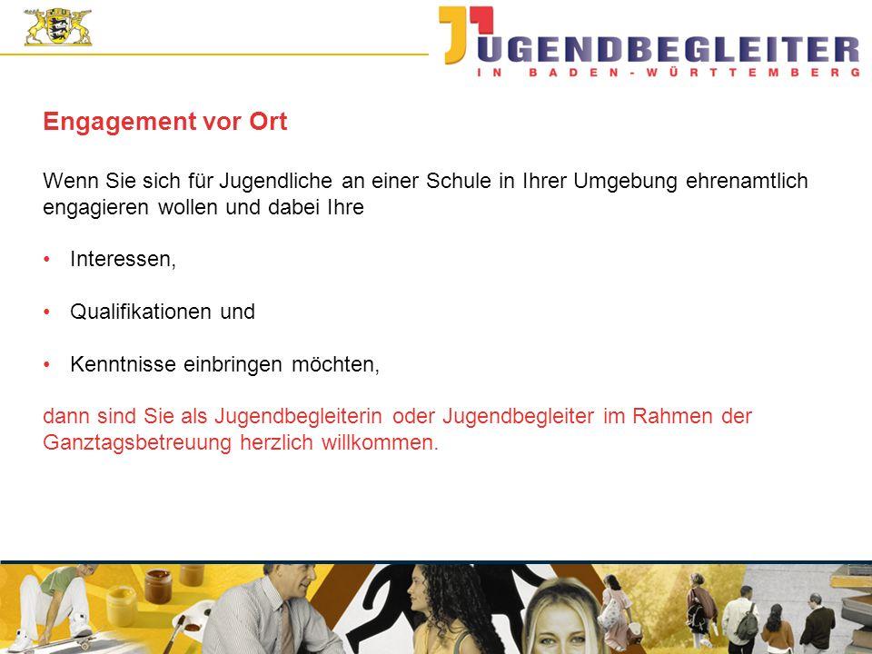 © Jugendstiftung Baden-Württemberg Wolfgang Antes Interessen, Qualifikationen und Kenntnisse einbringen möchten, Engagement vor Ort dann sind Sie als