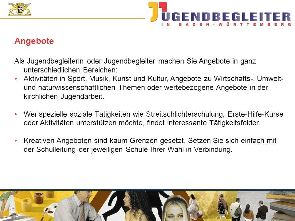 © Jugendstiftung Baden-Württemberg Wolfgang Antes Als Jugendbegleiterin oder Jugendbegleiter machen Sie Angebote in ganz unterschiedlichen Bereichen:
