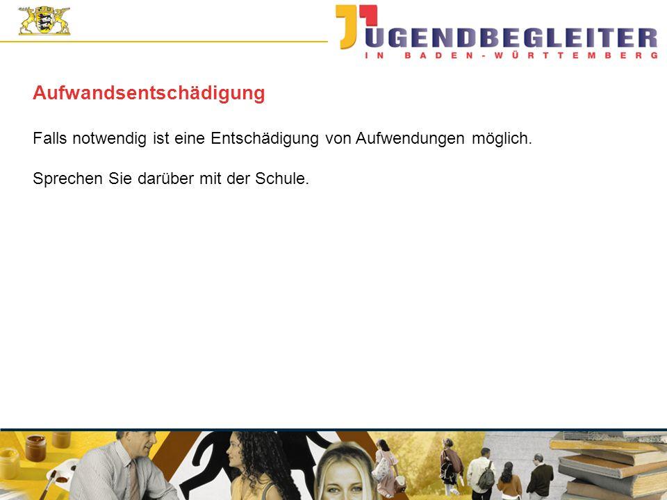 © Jugendstiftung Baden-Württemberg Wolfgang Antes Aufwandsentschädigung Falls notwendig ist eine Entschädigung von Aufwendungen möglich. Sprechen Sie