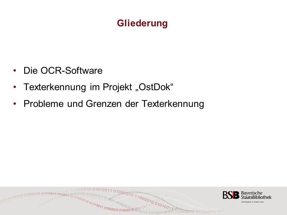 Die Optical Character Recognition-Software (OCR) Verfahren: –Retrodigitalisat (Image) wird analysiert –Einflussfaktoren: u.a.