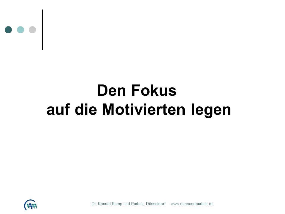 Den Fokus auf die Motivierten legen Dr. Konrad Rump und Partner, Düsseldorf - www.rumpundpartner.de