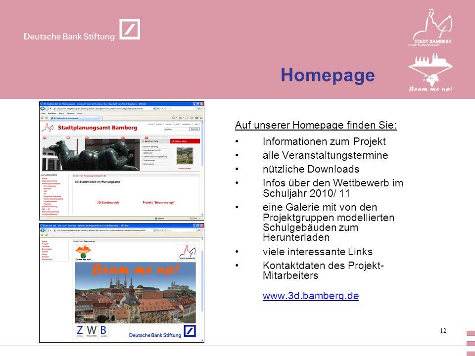 12 Homepage Auf unserer Homepage finden Sie: Informationen zum Projekt alle Veranstaltungstermine nützliche Downloads Infos über den Wettbewerb im Sch