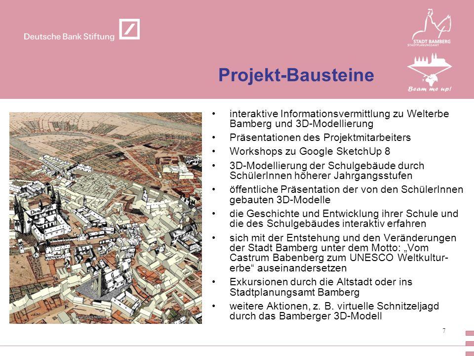 7 Projekt-Bausteine interaktive Informationsvermittlung zu Welterbe Bamberg und 3D-Modellierung Präsentationen des Projektmitarbeiters Workshops zu Go