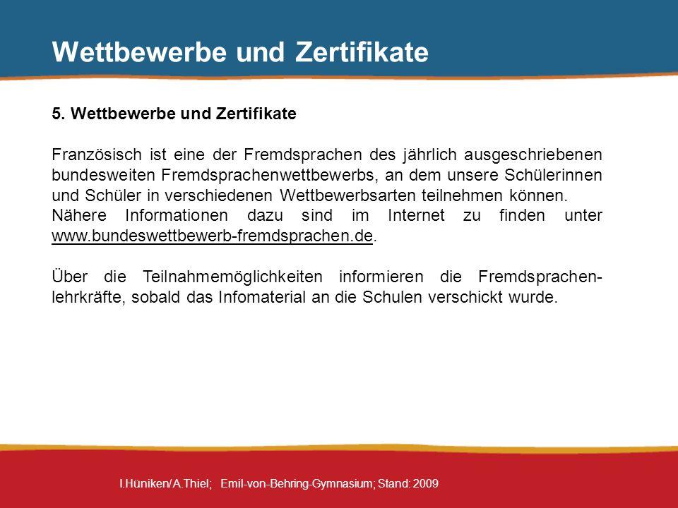 I.Hüniken/ A.Thiel; Emil-von-Behring-Gymnasium; Stand: 2009 Wettbewerbe und Zertifikate 5. Wettbewerbe und Zertifikate Französisch ist eine der Fremds