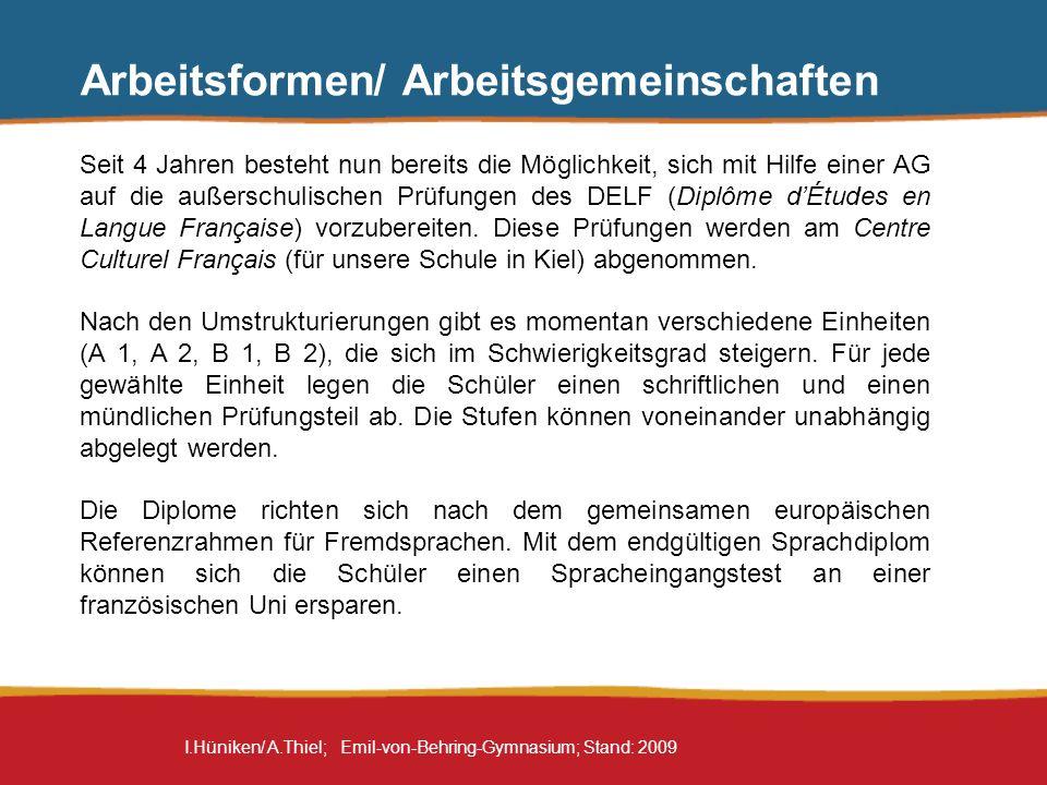 I.Hüniken/ A.Thiel; Emil-von-Behring-Gymnasium; Stand: 2009 Arbeitsformen/ Arbeitsgemeinschaften Seit 4 Jahren besteht nun bereits die Möglichkeit, si