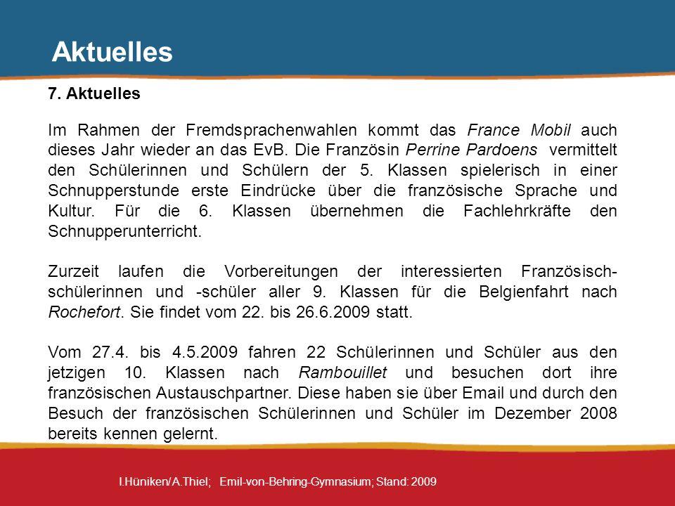 I.Hüniken/ A.Thiel; Emil-von-Behring-Gymnasium; Stand: 2009 Aktuelles 7. Aktuelles Im Rahmen der Fremdsprachenwahlen kommt das France Mobil auch diese
