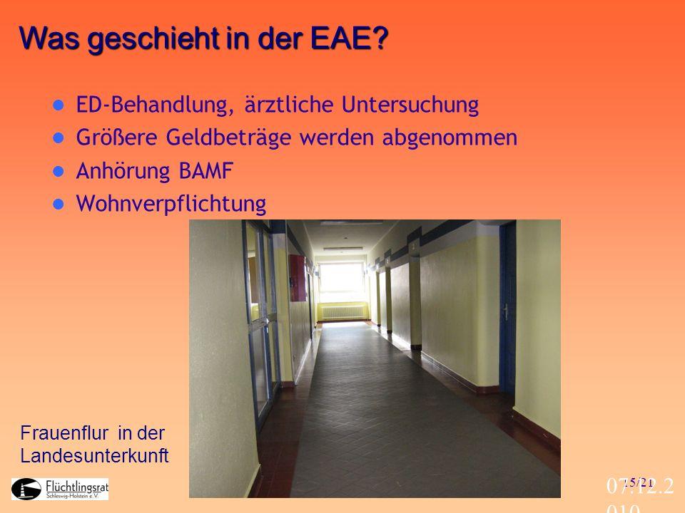 15/21 07.12.2 010 ED-Behandlung, ärztliche Untersuchung Größere Geldbeträge werden abgenommen Anhörung BAMF Wohnverpflichtung Was geschieht in der EAE