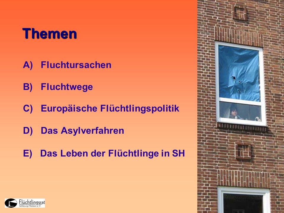 2/21 07.12.2 010 Themen A) Fluchtursachen B) Fluchtwege C) Europäische Flüchtlingspolitik D) Das Asylverfahren E) Das Leben der Flüchtlinge in SH