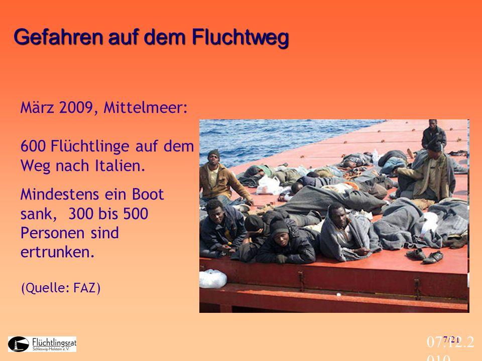 7/21 07.12.2 010 März 2009, Mittelmeer: 600 Flüchtlinge auf dem Weg nach Italien. Mindestens ein Boot sank, 300 bis 500 Personen sind ertrunken. (Quel
