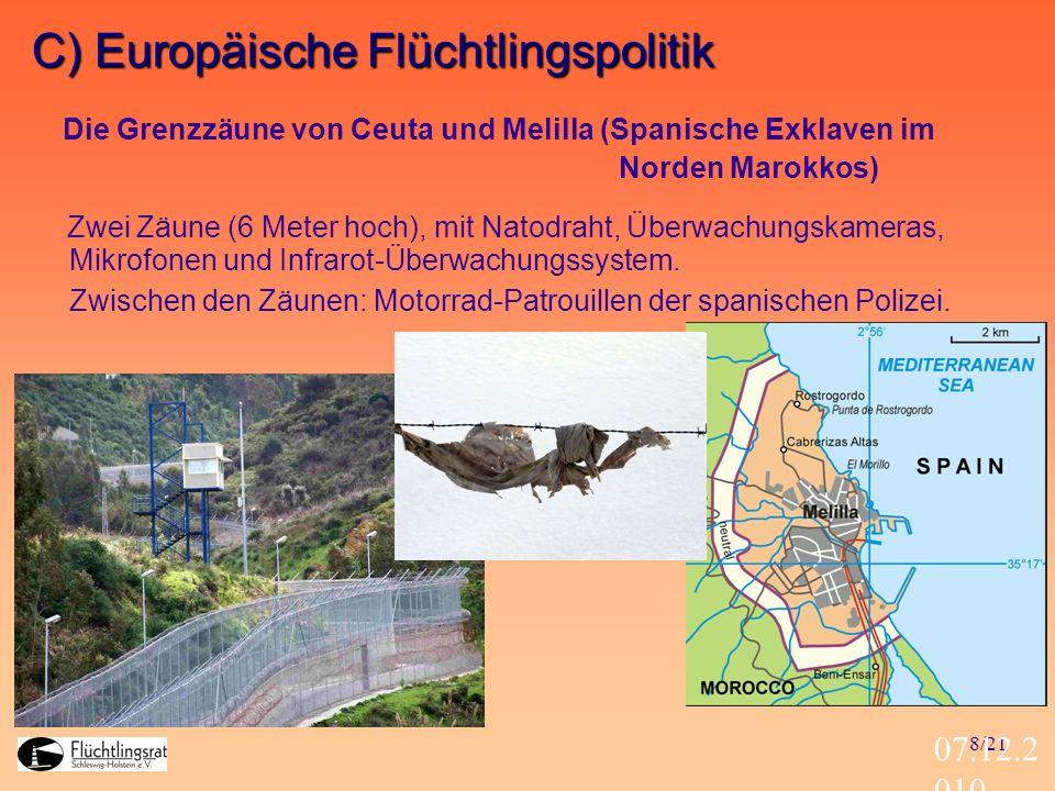 8/21 07.12.2 010 Zwei Zäune (6 Meter hoch), mit Natodraht, Überwachungskameras, Mikrofonen und Infrarot-Überwachungssystem. Zwischen den Zäunen: Motor