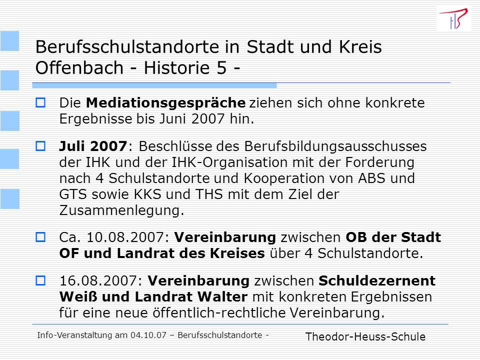 Theodor-Heuss-Schule Info-Veranstaltung am 04.10.07 – Berufsschulstandorte - Berufsschulstandorte in Stadt und Kreis Offenbach - Historie 5 - Die Mediationsgespräche ziehen sich ohne konkrete Ergebnisse bis Juni 2007 hin.