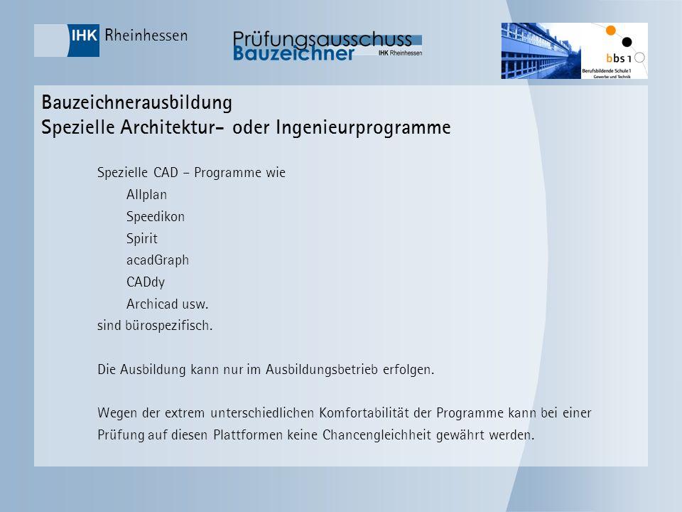 Rheinhessen Bauzeichnerausbildung Spezielle Architektur- oder Ingenieurprogramme Spezielle CAD – Programme wie Allplan Speedikon Spirit acadGraph CADd