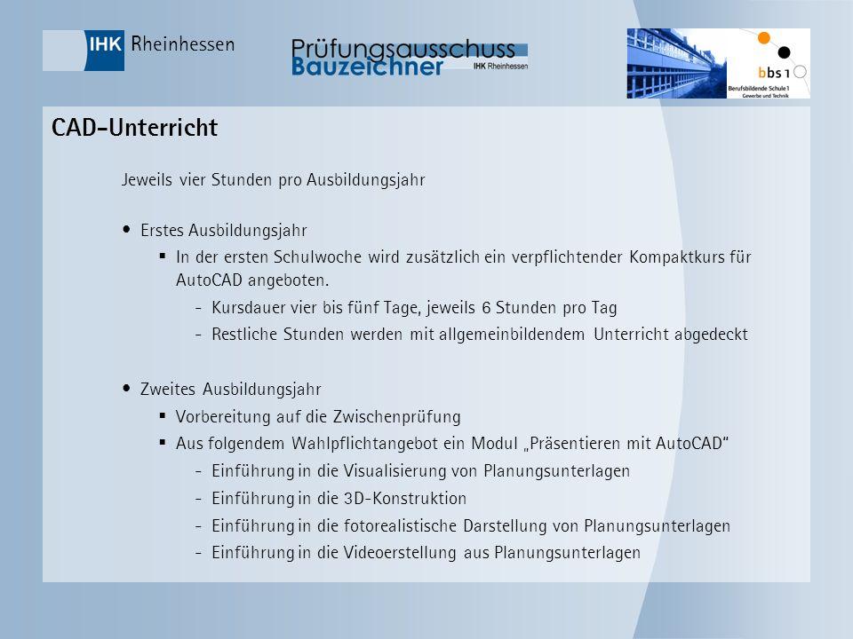Rheinhessen CAD-Unterricht Jeweils vier Stunden pro Ausbildungsjahr Erstes Ausbildungsjahr In der ersten Schulwoche wird zusätzlich ein verpflichtende