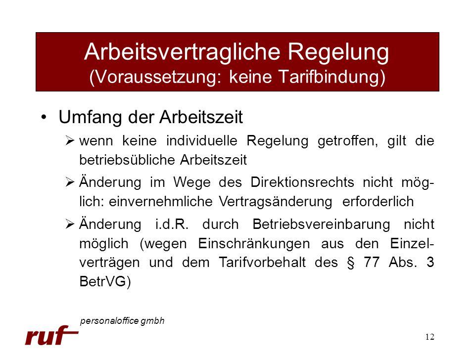 12 Arbeitsvertragliche Regelung (Voraussetzung: keine Tarifbindung) personaloffice gmbh Umfang der Arbeitszeit wenn keine individuelle Regelung getrof