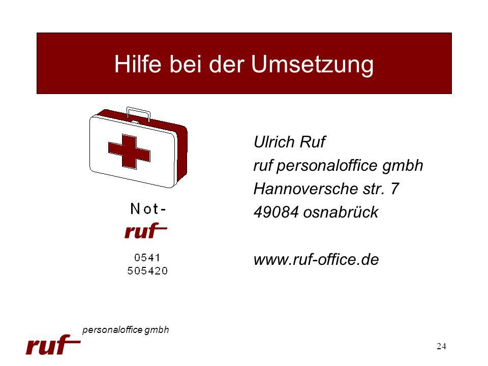 24 Ulrich Ruf ruf personaloffice gmbh Hannoversche str. 7 49084 osnabrück www.ruf-office.de Hilfe bei der Umsetzung personaloffice gmbh