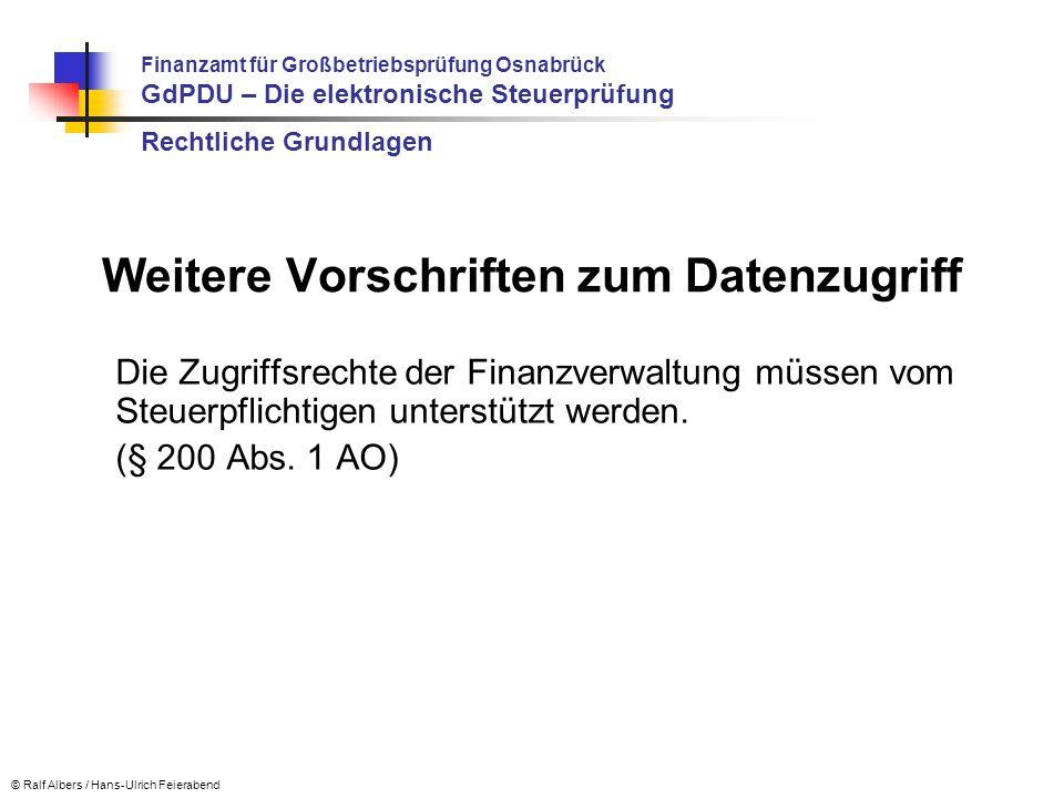 Die Zugriffsrechte der Finanzverwaltung müssen vom Steuerpflichtigen unterstützt werden. (§ 200 Abs. 1 AO) © Ralf Albers / Hans-Ulrich Feierabend Weit