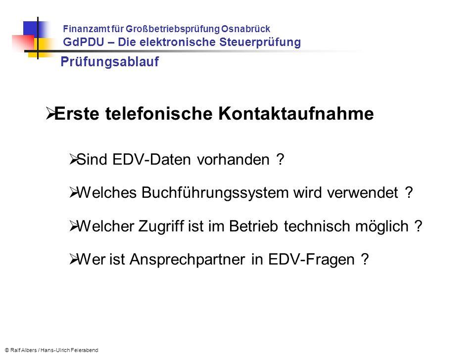 Prüfungsablauf Erste telefonische Kontaktaufnahme Sind EDV-Daten vorhanden ? Welches Buchführungssystem wird verwendet ? Welcher Zugriff ist im Betrie