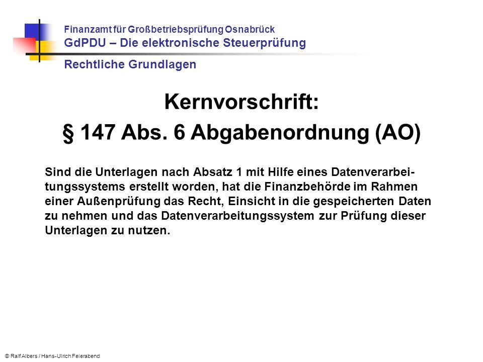 © Ralf Albers / Hans-Ulrich Feierabend 1.Bücher und Aufzeichnungen, Inventare, Jahresabschlüsse, Lageberichte, die Eröffnungsbilanz sowie die zu ihrem Verständnis erforderlichen Arbeitsanweisungen und sonstigen Organisationsunterlagen, 2.die empfangenen Handels- oder Geschäftsbriefe, 3.Wiedergaben der abgesandten Handels- oder Geschäftsbriefe, 4.Buchungsbelege, 5.sonstige Unterlagen, soweit sie für die Besteuerung von Bedeutung sind § 147 Abs.