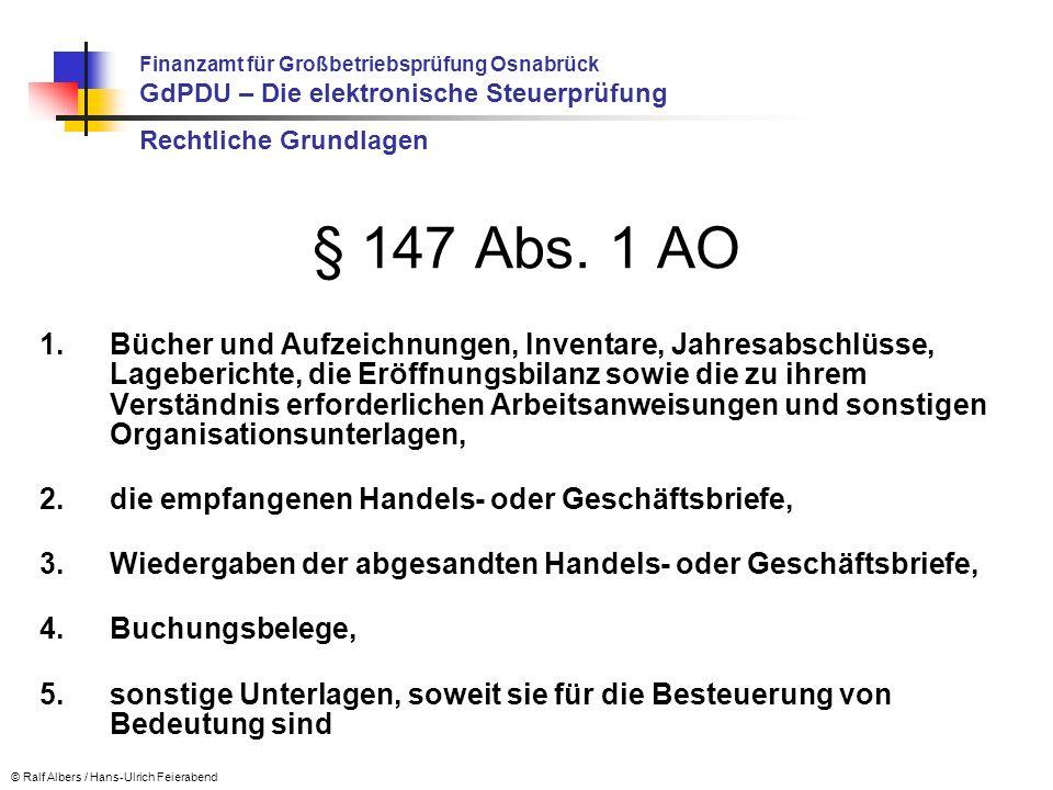 Prüfungsablauf Ende der Außenprüfung Unmittelbarer Datenzugriff – keine besonderen Aktionen Mittelbarer Datenzugriff - keine besonderen Aktionen Datenträgerüberlassung Rückgabe des Datenträgers an das Unternehmen Spätestens bei Rechtskraft der Änderungsbescheide Löschen der Daten auf dem Rechner des Prüfers Ausnahme: Großbetriebe mit Anschlussprüfung Finanzamt für Großbetriebsprüfung Osnabrück GdPDU – Die elektronische Steuerprüfung © Ralf Albers / Hans-Ulrich Feierabend