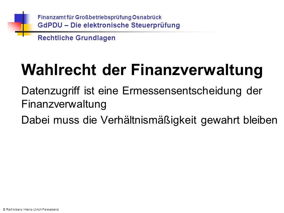 Datenzugriff ist eine Ermessensentscheidung der Finanzverwaltung Dabei muss die Verhältnismäßigkeit gewahrt bleiben © Ralf Albers / Hans-Ulrich Feiera